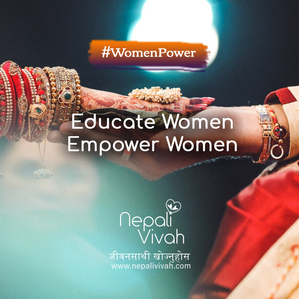 Educate Women - Empower Women - End Dowry System - Nepali Matrimony NepaliVivah Campaign to End Dowry System in India and Nepal