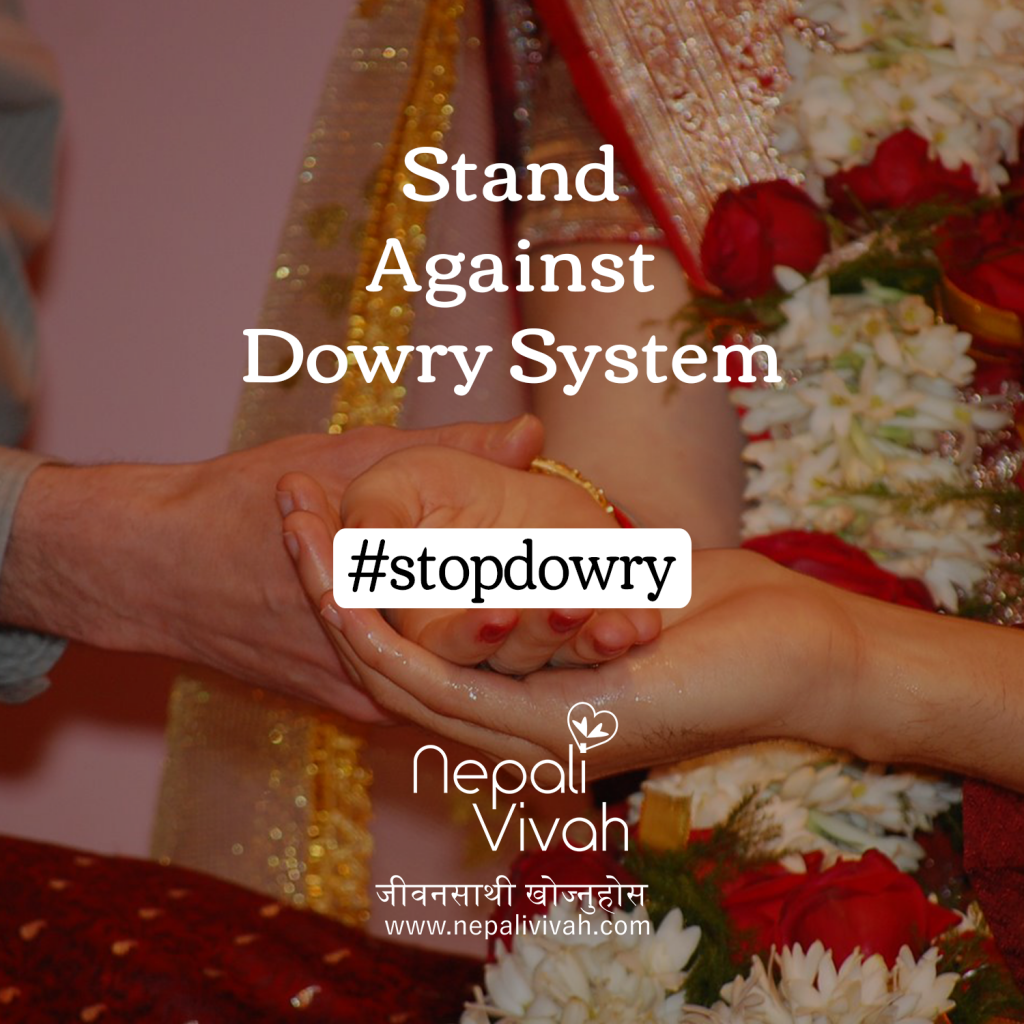 Stand Against Dowry System - Nepal India Matrimony - NepaliVivah